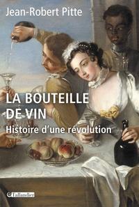 La bouteille de vin - Histoire dune révolution.pdf