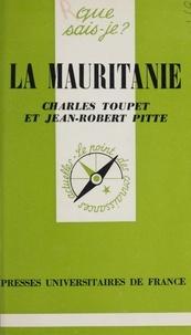 Jean-Robert Pitte et Charles Toupet - La Mauritanie.