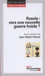 Jean-Robert Raviot - Russie : vers une nouvelle guerre froide ?.