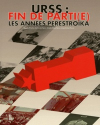 Jean-Robert Raviot et Carole Ajam - URSS : fin de parti(e) - Les années Perestroïka.