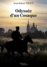 Jean-Robert Thouy - Odyssée d'un Cosaque.