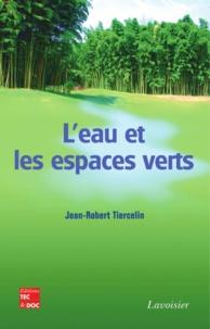 Jean-Robert Tiercelin - L'eau et les espaces verts.