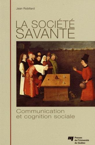 Jean Robillard - La société savante - Communication et cognition sociale.