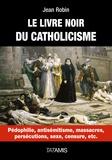 Jean Robin - Le livre noir du catholicisme.