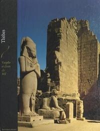 Jean Robin et Tsuneo Akachi - Thèbes - Temples et dieux du Nil.