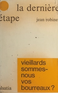 Jean Robinet - La dernière étape.