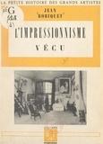 Jean Robiquet et Alfred Leroy - L'impressionnisme vécu.