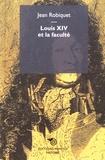 Jean Robiquet - Louis XIV et la faculté.