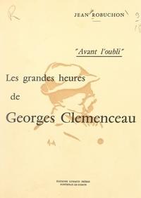 Jean Robuchon et  Simonneau - Avant l'oubli - Les grandes heures de Georges Clemenceau.