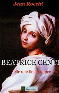 Jean Rocchi - Béatrice Cenci - Telle une fleur coupée.