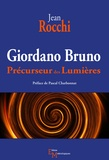 Jean Rocchi - Giordano Bruno - Précurseur des Lumières.