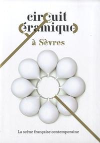 Jean-Roch Bouiller et Agnès Pironon - Circuit céramique à Sèvres - La scène française contemporaine.
