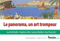 Jean-Roch Bouiller et Giusy Pisano - Le panorama, un art trompeur.