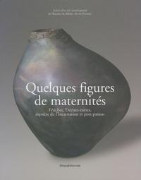 Quelques figures de maternités - Fétiches, Déesses-mères, mystère de lIncarnation et pots pansus.pdf