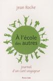 Jean Roche - A l'école des autres - Journal d'un curé voyageur.