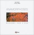 Jean Roche et Lison Caillou - Anamorphoses - Regards sur l'eau.