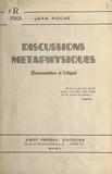 Jean Roche - Discussions métaphysiques - Documentation et critique.