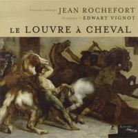 Jean Rochefort - Le Louvre à cheval.