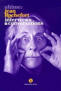 Jean Rochefort - Ultime : Jean Rochefort - Interviews & conversations.