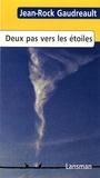 Jean-Rock Gaudreault - Deux pas vers les étoiles.