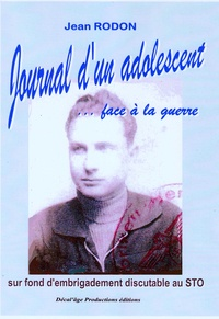 Jean Rodon - Journal d'un adolescent face à la guerre.