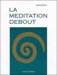 Jean Rofidal - La méditation débout.