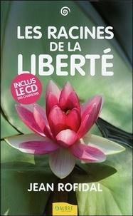Jean Rofidal - Les Racines de la liberté. 1 CD audio