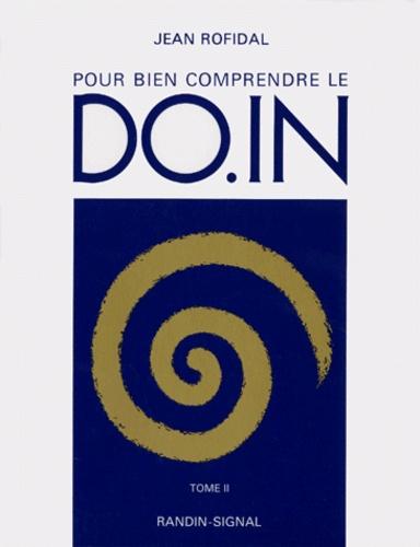 Jean Rofidal - Pour bien comprendre le do-in - Tome 2.