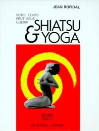 Jean Rofidal - Shiatsu et yoga - Tome 4, Votre corps peut vous guérir, Do-In.