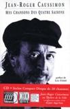 Jean-Roger Caussimon - Mes chansons des quatre saisons. 1 CD audio