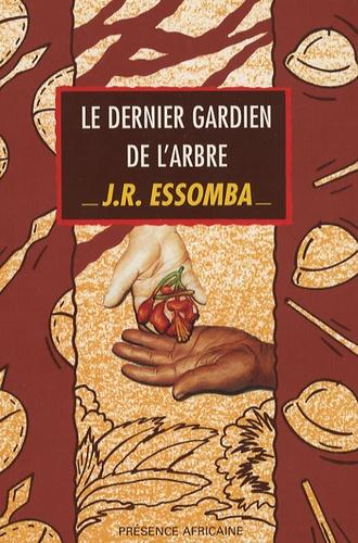Jean-Roger Essomba - Le dernier gardien de l'arbre.