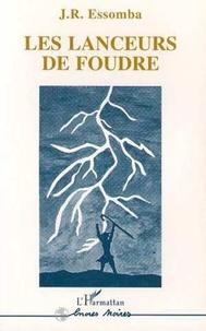 Jean-Roger Essomba - Les lanceurs de foudre.
