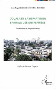 Jean-Roger Essombè Edimo Nya Bonabébé - Douala et la répartition spatiale des entreprises - Polarisation et fragmentation.