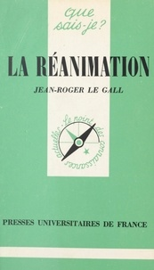 Jean-Roger Le Gall et Paul Angoulvent - La réanimation.