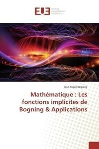 Jean Roger - Mathématique : Les fonctions implicites de Bogning & Applications.