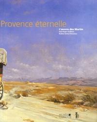 Jean-Roger Soubiran et Nadine Gomez-Passamar - L'utopie d'une Provence éternelle - L'oeuvre des Martin.