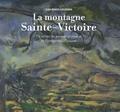 Jean-Roger Soubiran - La montagne Sainte-Victoire - Un atelier du paysage provençal de Constantin à Cézanne.
