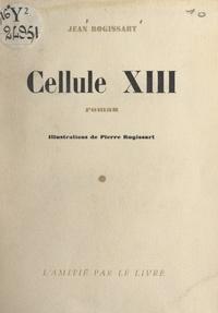 Jean Rogissart et Pierre Rogissart - Cellule XIII.