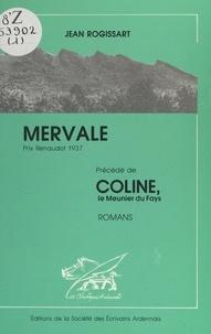 Jean Rogissart et Jean-Pol Cordier - Coline, le meunier du Fays - Suivi de Mervale.