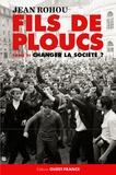Jean Rohou - Fils de ploucs - Tome 3, Changer la société ? (1953-1971).