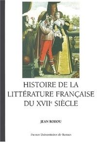 Jean Rohou - Histoire de la littérature du XVIIe siècle.