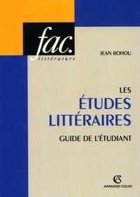 Jean Rohou - Les études littéraires - Guide de l'étudiant.