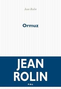 Jean Rolin - Ormuz.