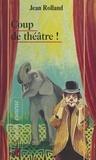 Jean Rolland - Coup de théâtre !.