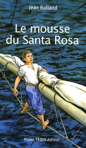 Jean Rolland - Le mousse du Santa Rosa.