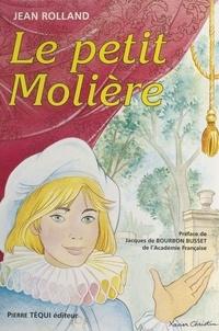 Jean Rolland - Le petit Molière ou La naissance à la gloire d'un jeune prodige du théâtre, Michel Baron.