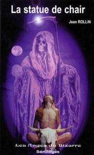 Jean Rollin - La statue de chair.