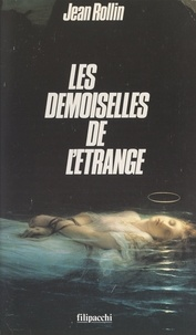 Jean Rollin et S. Samuel Selsky - Les demoiselles de l'étrange.