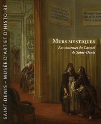 Jean Rollin - Murs mystiques - Les sentences du Carmel de Saint-Denis.