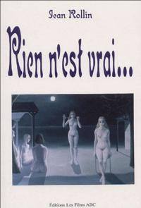 Jean Rollin - Rien n'est vrai.